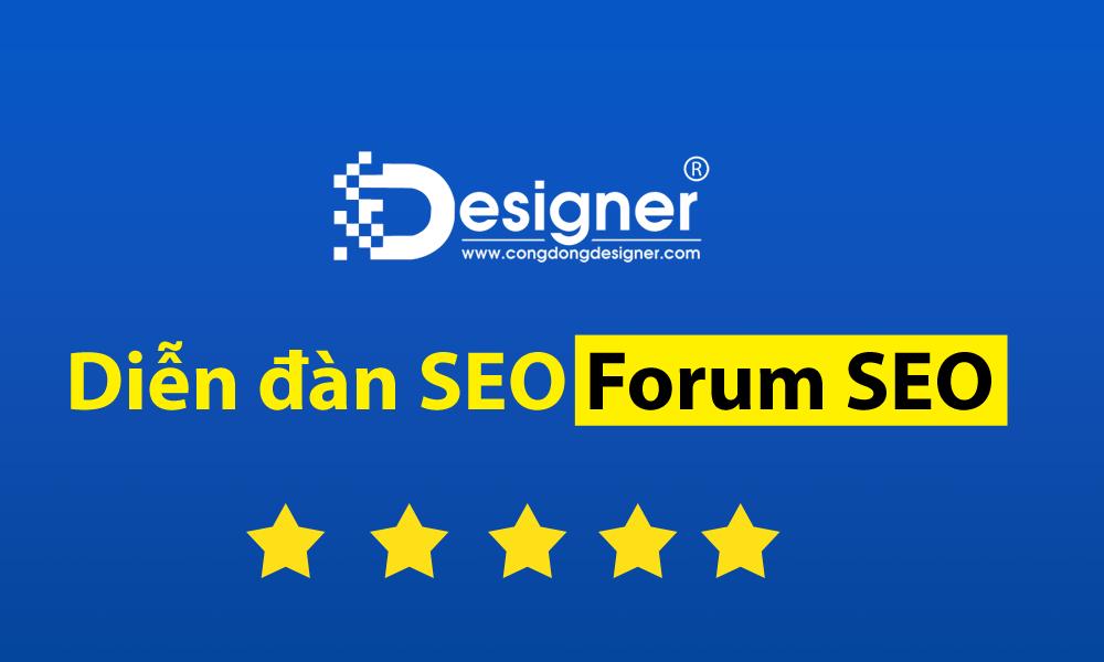 Forum SEO - Cộng đồng SEO Việt Nam: Diễn đàn SEO