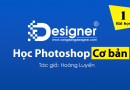 Video học Photoshop trực tuyến cơ bản #1